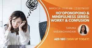 Ho'oponopono & Mindfulness Series Worry & Confusion