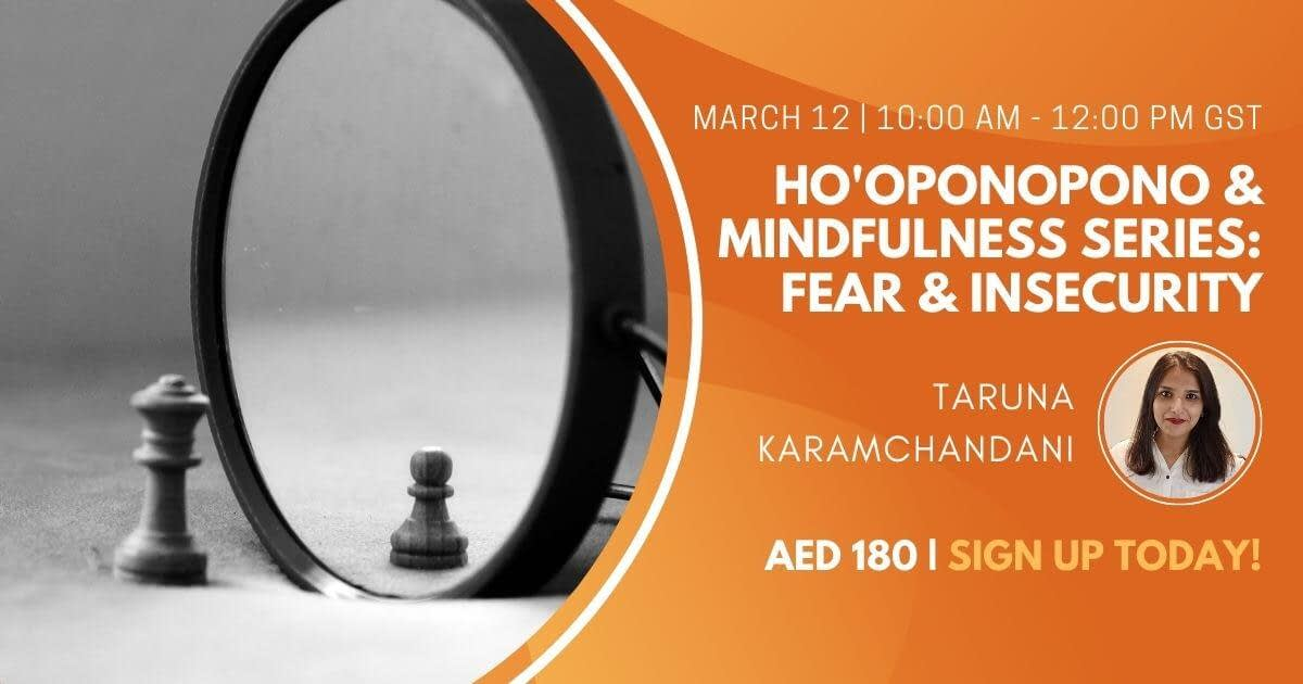 Ho'oponopono & Mindfulness Series Fear & Insecurity